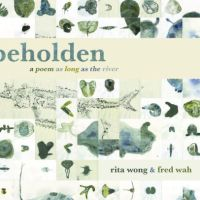Review of Wong and Wah's Beholden: a poem as long as a river
