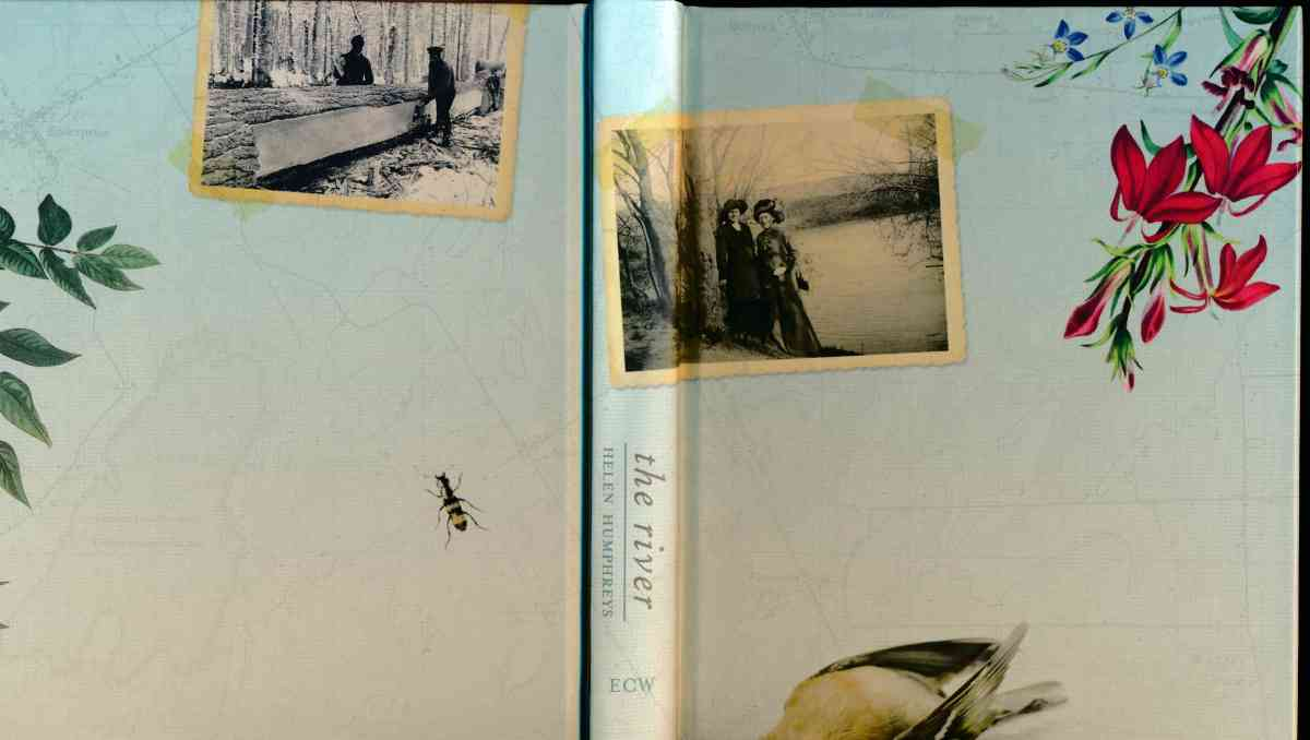 "The Invitations of Helen Humphreys' Beautiful and Troubling Book ""The River"""